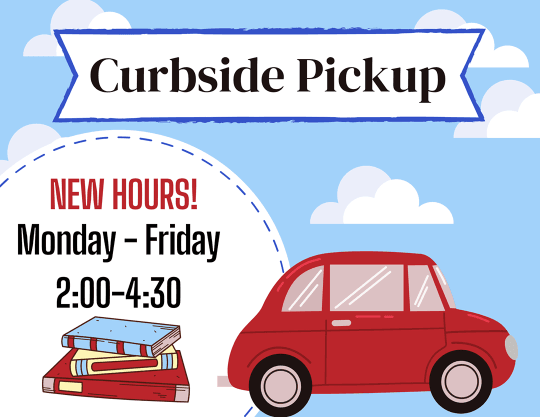 Curbside service is available for patrons for items that are on hold.